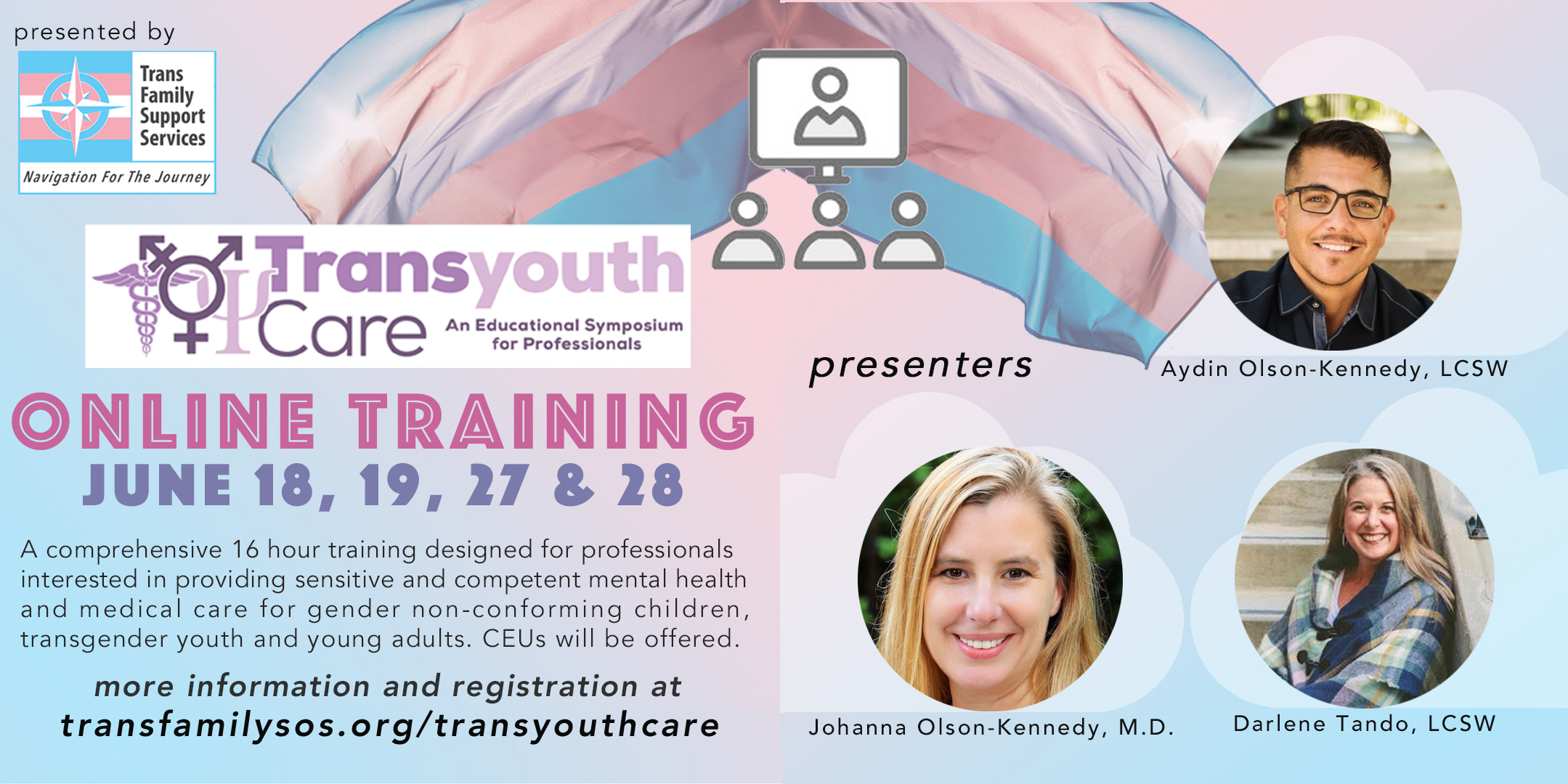 An event flier for TransYouthCare. An educational symposium for Professionals. Online Training June 18th, 19th and June 27th, 28th